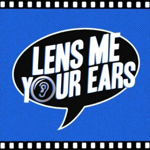 Lens Me Your Ears Podcast