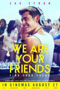 We-Are-Your-Friends-UK-Poster-Zac-Efron-900x1350