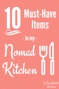 10 Must-Have Items in my Nomad Kitchen - I Say Nomato Nightshade Free Food Blog