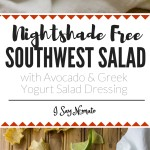 Who needs tomatoes or peppers when you have this amazing Nightshade Free Southwest Salad with Avocado and Greek Yogurt Salad Dressing! Not me! - I Say Nomato Nightshade Free Food Blog