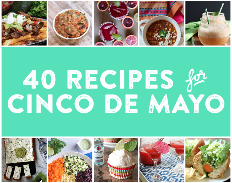 40 Recipes for Cinco de Mayo