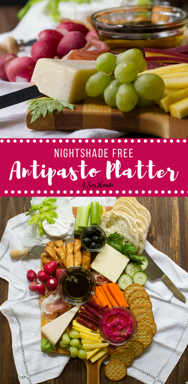 Nightshade Free Antipasto Platter - I Say Nomato
