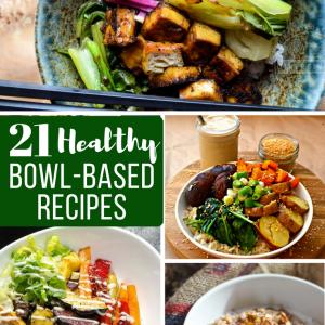 21 Healthy Bowl-Based Recipes