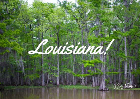 I Say Nomato Travels: Louisiana!